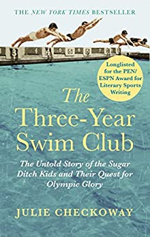 The Three-Year Swim Club: The Untold Story of the Sugar Ditch Kids and Their Quest for Olympic Glory (English Edition)