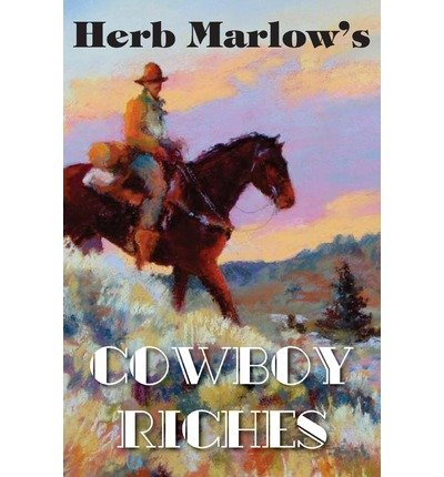 [ Cowboy Riches ] By Marlow, Herb (Author) [ Oct - 2010 ] [ Paperback ]
