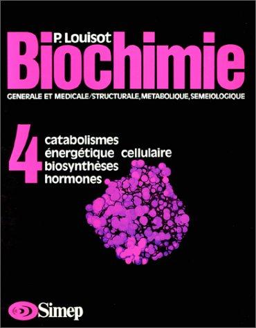 Catabolismes, énergétique cellulaire, biosynthèses, hormones