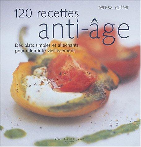 120 recettes anti-âge par Teresa CUTTER