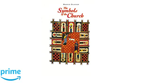 The Symbols Of The Church Amazon Maurice Dilasser Mary