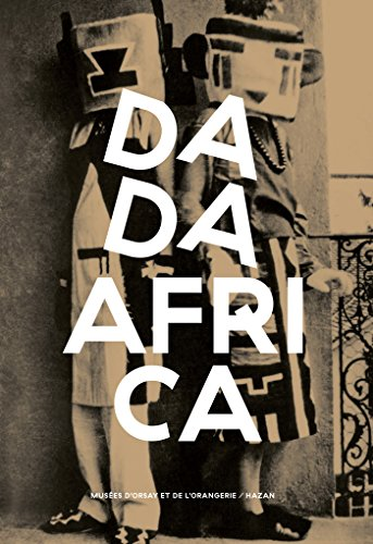 Dada Africa: Sources et influences extra-occidentales
