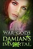 Damian's Immortal (War of Gods Book 3) (English Edition)
