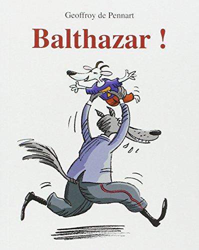 Balthazar ! par G Pennart