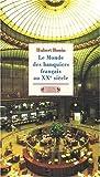 Le Monde des banquiers français au XXe siècle