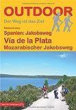 Spanien: Jakobsweg Via de la Plata: Mozarabischer Jakobsweg (OutdoorHandbuch) - Raimund Joos