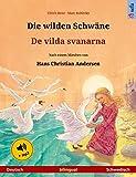 Die wilden Schwäne – De vilda svanarna (Deutsch – Schwedisch). Zweisprachiges Kinderbuch nach einem Märchen von Hans Christian Andersen, ab 4-6 Jahren, ... (Sefa Bilinguale Bilderbücher)