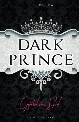 Preisvergleich Produktbild Dark Prince: Gefährliches Spiel (Royaler Liebesroman)