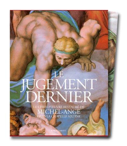 Le Jugement dernier : Le Chef-d'oeuvre restauré de Michel-Ange dans la Chapelle Sixtine par Collectif