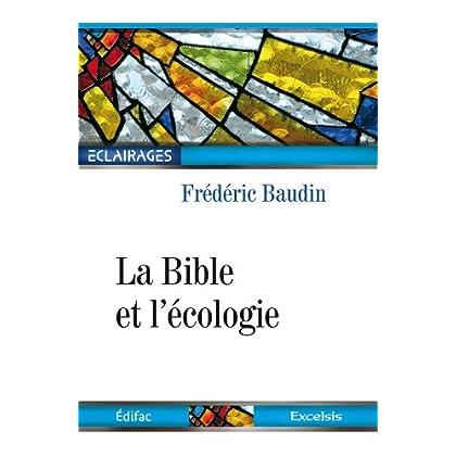 La Bible et l'écologie : La protection de l'environnement dans une perspective chrétienne