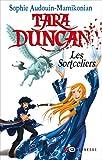 Tara Duncan - tome 1 - Les Sortceliers (01)