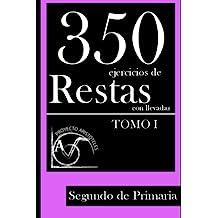 350 Ejercicios de Restas con Llevadas para Segundo de Primaria (Tomo 1): Volume 1
