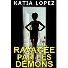 RAVAGEE PAR LES DEMONS: (Histoire Érotique Paranormale, HARD, Tabou)