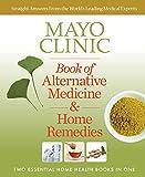 Mayo Clinic Book of Alternative Medicine & Home Remedies