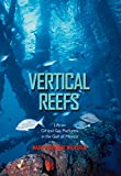 Vertical Reefs: Life on Oil and Gas Platforms in the Gulf of Mexico (Gulf Coast Books, sponsored by Texas A&M University-Corpus Christi Book 27) (English Edition)