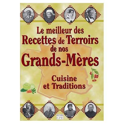 Recettes de Terroirs de nos Grands-Mères