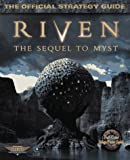 Riven - The Sequel to Myst : The Official Strategy Guide - Prima Games - 01/07/1997