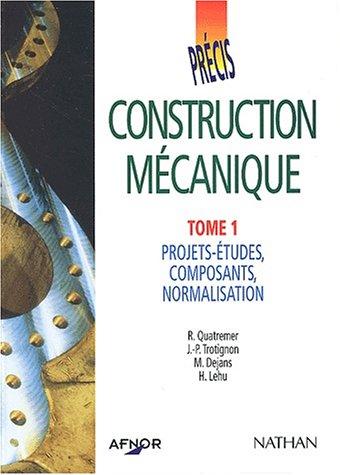 afnor-prcis-de-construction-mcanique-tome-1-projets-tudes-composants-normalisation