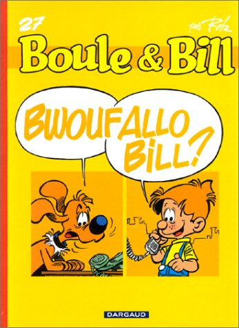 Fan de BD!, Boule et Bill, tome 27 : Bwouf allo bill!