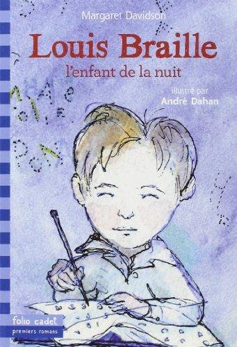 Louis Braille, l'enfant de la nuit de Margaret Davidson (13 mai 2014) Poche