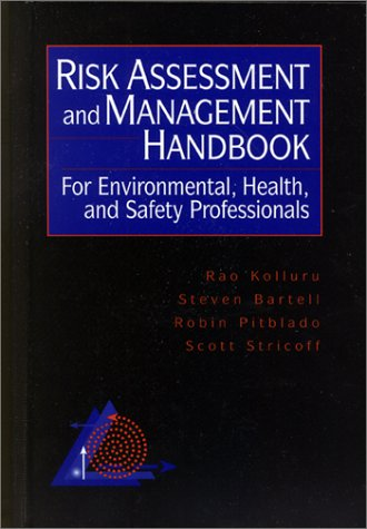 Risk Assessment and Management Handbook for Environmental, Health and Safety Professionals