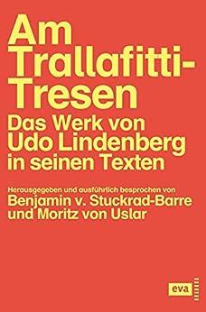 Am Trallafitti-Tresen: Das Werk von Udo Lindenberg in seinen Texten