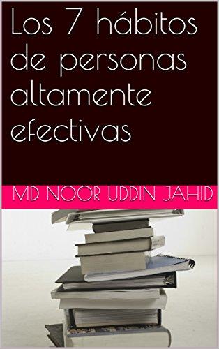 Los 7 hábitos de personas altamente efectivas por Md Noor Uddin Jahid