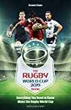 The Rugby World Cup 2019 Book: Everything You Need to Know About the