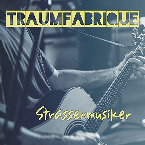 Traumfabrique – Strassenmusiker