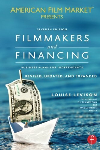 Filmmakers and Financing: Business Plans for Independents (American Film Market Presents) by Louise Levison (2013-01-09) par Louise Levison