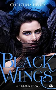 Black Wings, tome 3 : Black Howl par Christina Henry