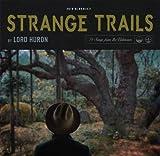Songtexte von Lord Huron - Strange Trails
