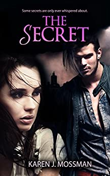 The Secret (The Decade Series Book 1) by [Mossman, Karen J]
