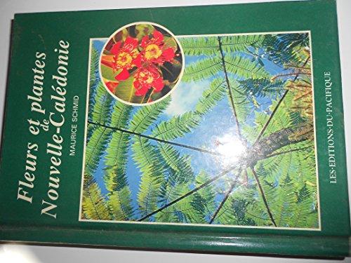 Fleurs Et Plantes De Nouvelle Caledonie par Maurice Schmid