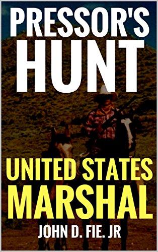 Pressor's Hunt: Pressor: United States  Marshal: A Western (The United States Marshal Series Book 2) (English Edition)