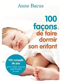 100 façons de faire dormir son enfant (Essai)