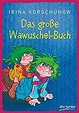 Das große Wawuschel-Buch - Irina Korschunow
