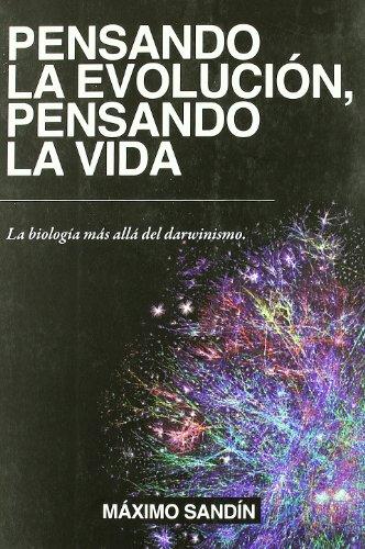 Pensando La Evolucion, Pensando La Vida por Maximo Sandin Dominguez