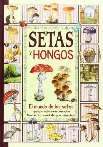 Setas Y Hongos (El sabor de nuestra tierra) por Equipo Todolibro