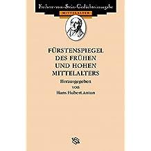 Fürstenspiegel des frühen und hohen Mittelalters (Freiherr vom Stein - Gedächtnisausgabe. Reihe A: Ausgewählte Quellen zur deutschen Geschichte des Mittelalters)