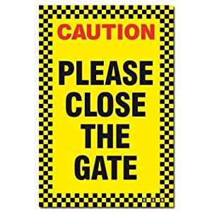 Caution please close the gate sign by dog signs