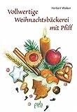 Vollwertige Weihnachtsbäckerei mit Pfiff