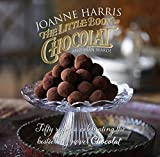 The Little Book of Chocolat by Joanne Harris (2014-03-13)