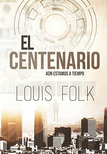 El centenario: Aún estamos a tiempo por Louis Folk