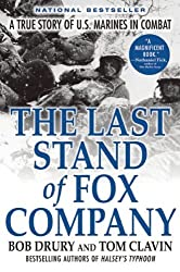 The Last Stand of Fox Company: A True Story of U.S. Marines in Combat by Bob Drury (2009-11-03)