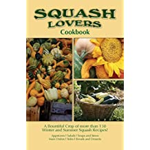 Squash Lovers Cookbook: A Bountiful Crop of Winter and Summer Squash Recipes (Cooking Across America Cook Book Series.) by Golden West Publishers (2003-06-23)