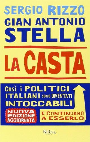 La casta. Perch i politici italiani continuano a essere intoccabili