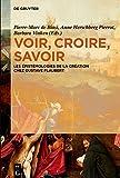 Voir, croire, savoir: Les épistémologies de la création chez Gustave Flaubert (French Edition)