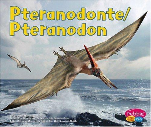 Pteranodonte/Pteranodon: Dinosaurios y animales prehistoricos/Dinosaurs and Prehistoric Animals (Pebble Plus Bilingual) por Janet Riehecky