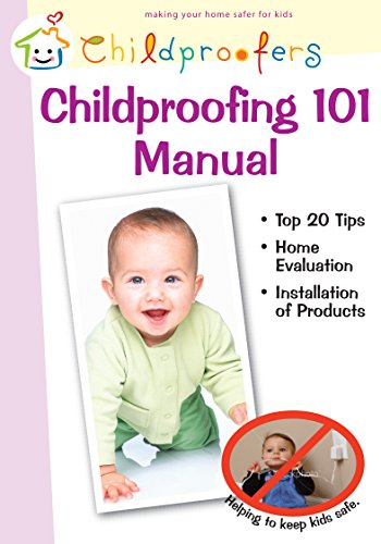 Childproofing 101 Manual: Making Homes Safer for Kids (English Edition)